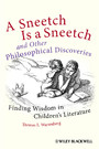 A Sneetch is a Sneetch and Other Philosophical Discoveries - Finding Wisdom in Children's Literature