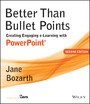 Better Than Bullet Points - Creating Engaging e-Learning with PowerPoint
