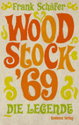 Woodstock '69 - Die Legende